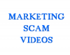 Marketing Scam Videos
